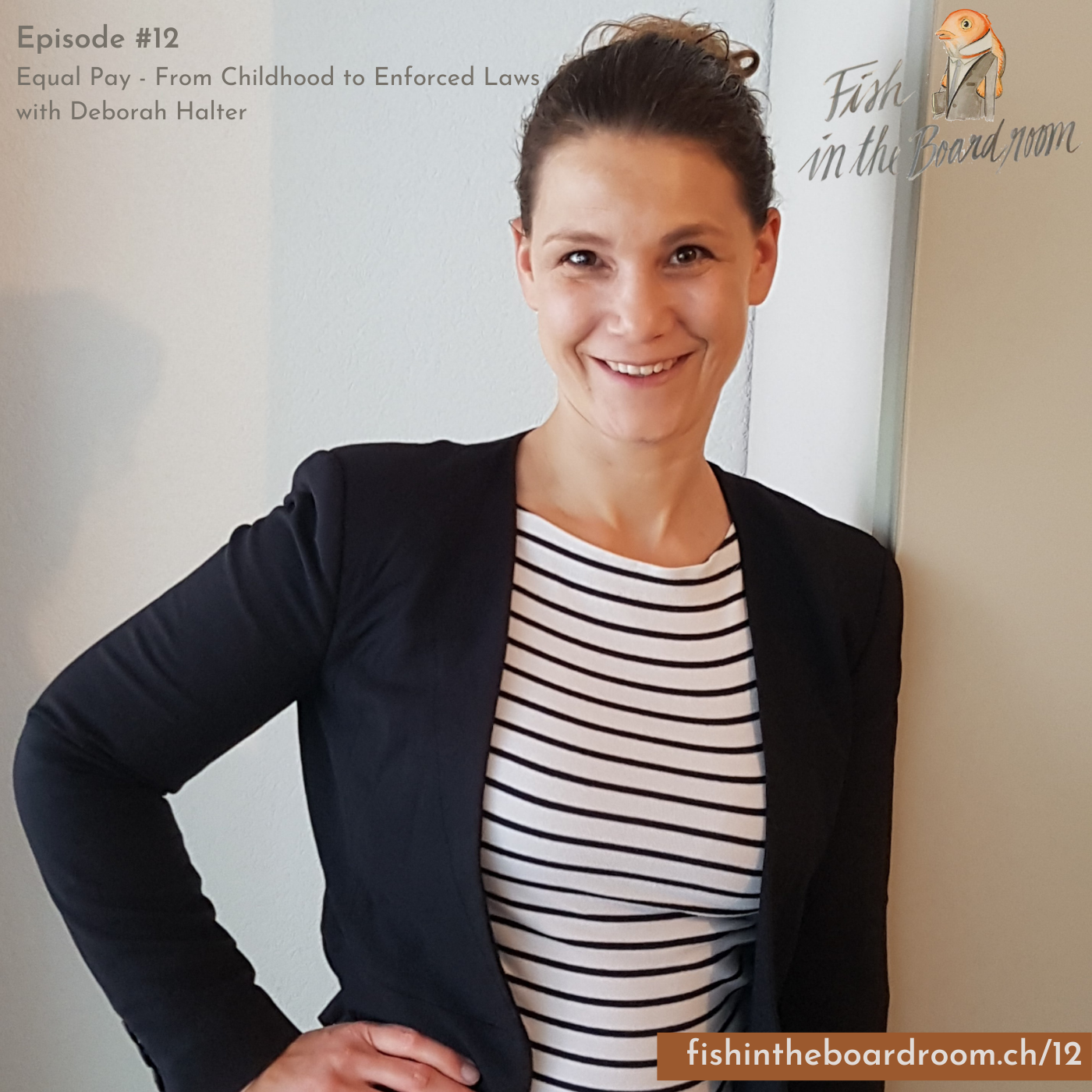 #12 Equal Pay - From Childhood to Enforced Laws with Deborah Halter